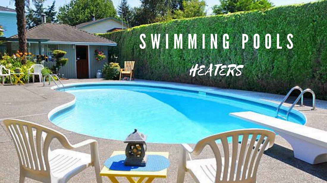 Swimming Pools Heater | Types of swimming Pools heater